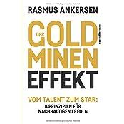 Der Goldminen-Effekt: Vom Talent zum Star: 8 Prinzipien für nachhaltigen Erfolg