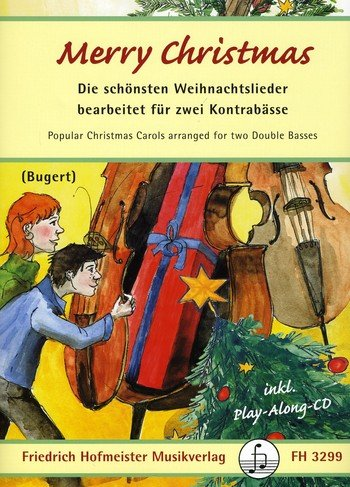 Merry Christmas - Die schönsten Weihnachtslieder, 2 Kontrabässe, Spielpartitur m. Audio-CD