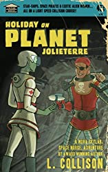 Holiday on Planet Jolieterre: a Nova Skylar Space Nurse Adventure (Nova Skylar, Space Nurse, Adventures Book 1)