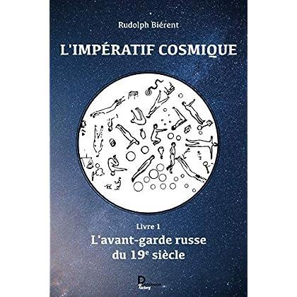 L'impératif cosmique : Livre 1, L'avant-garde russe du 19e siècle