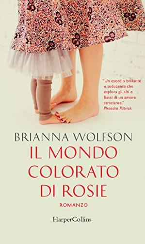 Il mondo colorato di Rosie di [Wolfson, Brianna]