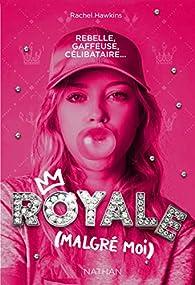 Royale malgré moi, tome 1  par Rachel Hawkins