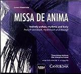 Missa de anima. AudioCD: Festively archaic, rhythmic and lively. Festlich archaisch, rhythmisch und bewegt. Gesamtaufnahme mit dem Ensemble CANTO LOMA.