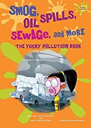 Smog, Oil Spills, Sewage, and More: The Yucky Pollution Book (Yucky Science) by Dr Alvin Silverstein (2010-09-06)