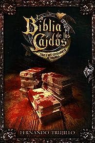 La Biblia de los Caídos. Tomo 2 del testamento de Sombra. par Luis Fernando Trujillo Sanz