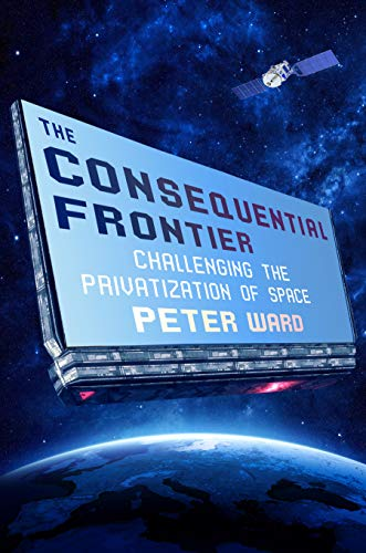 The Consequential Frontier: Challenging the Privatization of Space (English Edition)