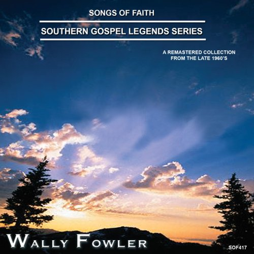 Songs Of Faith-Southern Gospel Legends Series-Wally Fowler