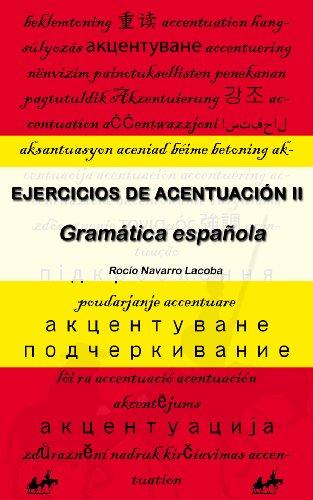 Acentuación II - Ejercicios resueltos (Fichas de gramática española) por Rocío Navarro Lacoba