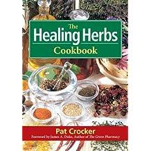 The Healing Herbs Cookbook by Crocker, Pat (1999) Paperback