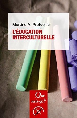 L'éducation interculturelle: « Que sais-je ? » n° 3487 par Martine Pretceille