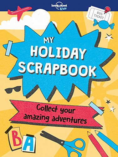 My Holiday Scrapbook (Lonely Planet Kids) por Lonely Planet Kids