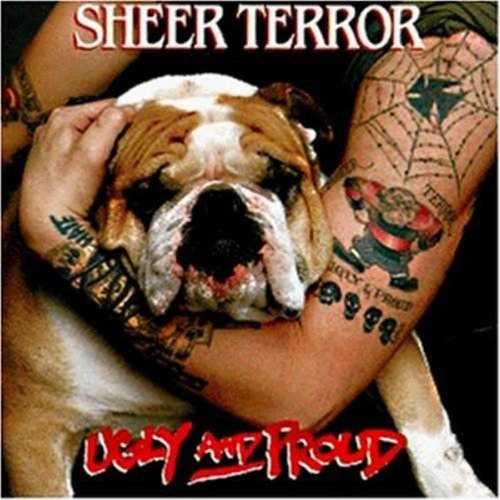 Sheer Terror: Ugly and Proud (Audio CD)