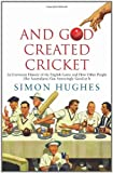 And God Created Cricket by Simon Hughes (2009-06-05)