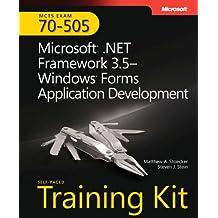 MCTS Self-Paced Training Kit (Exam 70-505): Microsoft® .NET Framework 3.5 - Windows® Forms Application Development (Microsoft Press Training Kit)