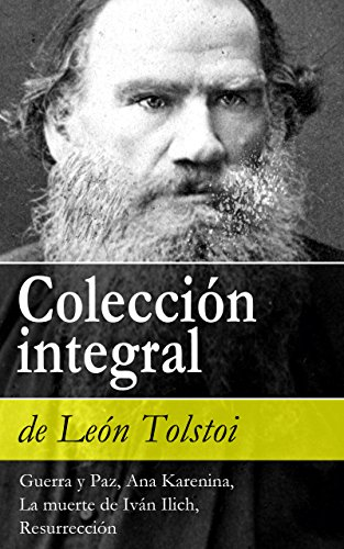 Colección integral de León Tolstoi: Guerra y Paz, Ana Karenina, La muerte de Iván Ilich, Resurrección por León Tolstoi