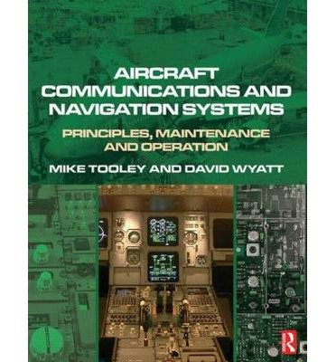 [(Aircraft Communications and Navigation Systems: Principles, Maintenance and Operation for Aircraft Engineers and Technicians)] [Author: Mike Tooley] published on (December, 2007)