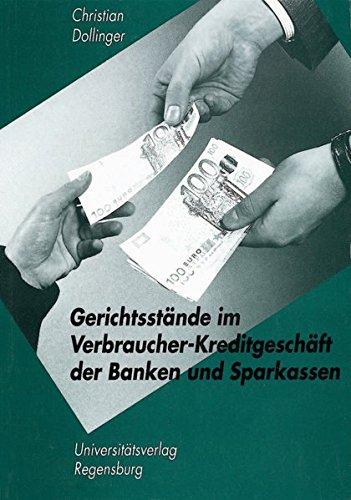 Gerichtsstände im Verbraucherkreditgeschäft der Banken und Sparkassen: Unter Einbeziehung der Änderungen durch das VerbraucherkreditgeSetz und der ... der Banken und Sparkassen