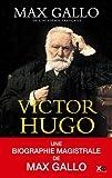 Victor Hugo | Gallo, Max (1932-....). Auteur