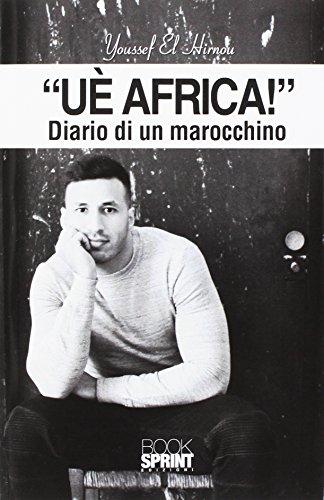 «Uè Africa!» Diario di un marocchino