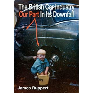 The British Car Industry: Our Part in Its Downfall