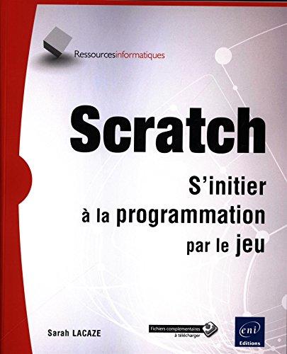 Scratch - S'initier à la programmation par le jeu