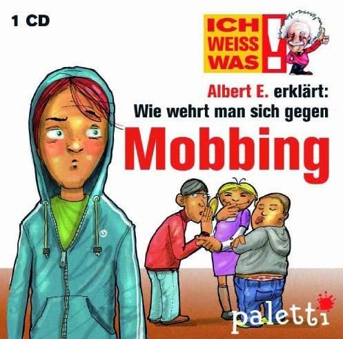 Ich weiss was! Albert E. erklärt Wie wehrt man sich gegen Mobbing Kinder Wissens CD Hörbuch