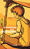 Something Like Autumn (Something Like... Book 3) (English Edition)