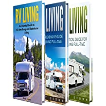 RV Living: The Ultimate Guide to Motorhome Living for Beginners Including Tips on RV Camping, RV Boondocking, RV Living Essentials and RVing Fulltime (English Edition)