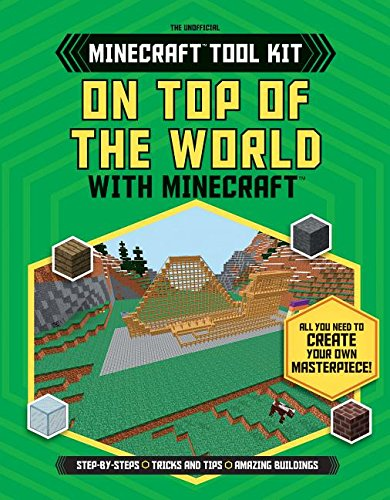 On Top of the World with Minecraft (Unofficial Minecraft Tool Kit)