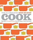 The Illustrated Step-By-Step Cook: More Than 300 Updated Recipes from DK's Classic Look & Cook Series (DK Illustrated Cook Books)