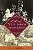 Staging Creolization: Women's Theater and Performance from the French Caribbean (New World Studies)