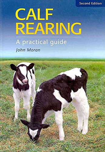 [Calf Rearing: A Practical Guide] (By: John Moran) [published: October, 2002]