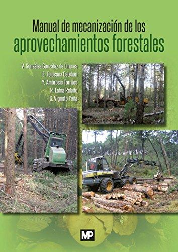 Manual de mecanización de los aprovechamientos forestales