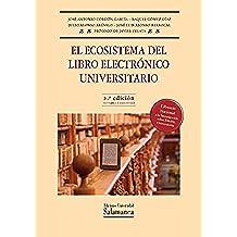 El ecosistema del libro electrónico universitario (Biblioteca de Pensamiento & Sociedad)