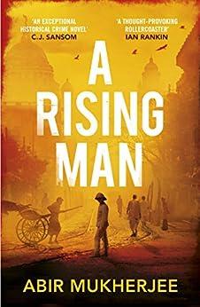 A Rising Man (Sam Wyndham Book 1) by [Mukherjee, Abir]