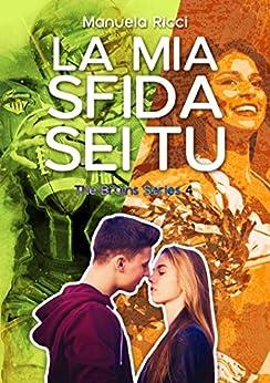 La Mia Sfida Sei Tu (The Bruins Series Vol.4): Romance Sport Young Adult di [Ricci, Manuela]