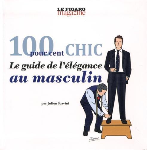 100-pour-100-chic-le-guide-de-lelegance-au-masculin