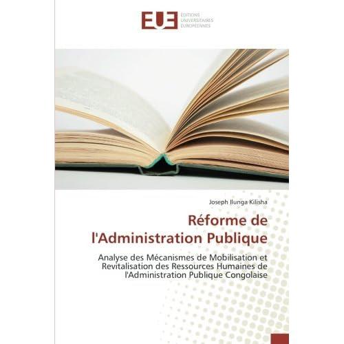 Reforme de l'Administration Publique: Analyse des Mecanismes de Mobilisation et Revitalisation des Ressources Humaines de l'Administration