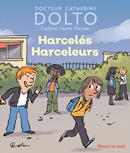 Harcelés Harceleurs par  Catherine Dolto, Colline Faure-Poirée