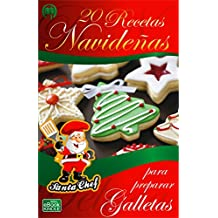 20 RECETAS NAVIDEÑAS PARA PREPARAR GALLETAS (Colección Santa Chef)