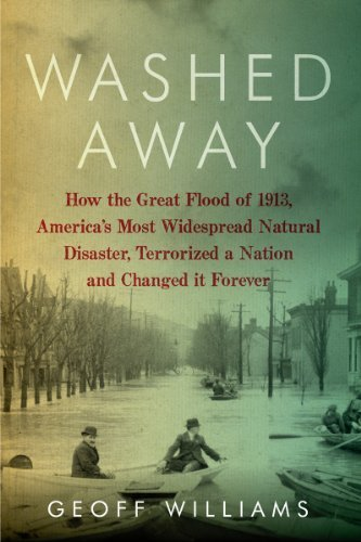 Washed Away: How the Great Flood of 1913, America's Most Widespread Natural Disaster, Terrorized a Nation and Changed It Forever by Geoff Williams (2014-03-06)