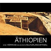 Äthiopien - Eine Hörreise ins älteste Kulturland Afrikas