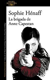 La brigada de Anne Capestan par Sophie Hénaff