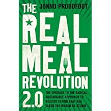 The Real Meal Revolution 2.0: The upgrade to the radical, sustainable approach to healthy eating that has taken the world by storm (English Edition)