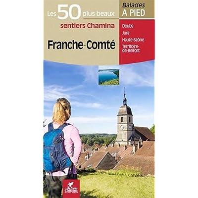 Franche-Comté les 50 plus beaux sentiers