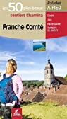 Franche-Comté les 50 plus beaux sentiers par Chamina