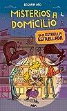 Misterios A Domicilio. Una Estrella Estrellada - Volumen 2 (FICCIÓN KIDS)