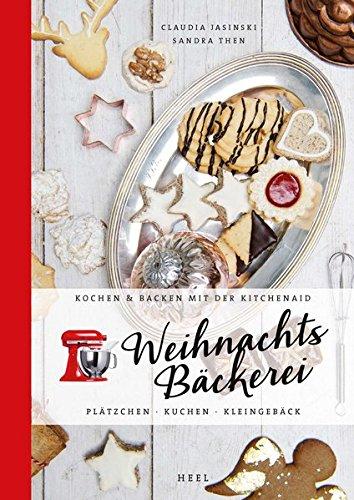 Produktbild Kochen & Backen mit der KitchenAid: Weihnachtsbäckerei: Plätzchen · Kuchen · Kleingebäck
