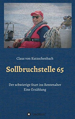 Sollbruchstelle 65: Der schwierige Übergang ins Rentenalter - eine Erzählung