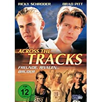 Across the Tracks Freunde, Rivalen... Brüder